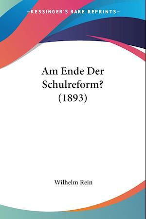 Am Ende Der Schulreform? (1893)