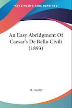 An Easy Abridgment of Caesar's de Bello Civili (1893) af H. Awdry