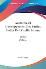 Anatomie Et Developpement Des Parties Molles de L'Oreille Interne af Paul Coyne