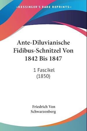 Ante-Diluvianische Fidibus-Schnitzel Von 1842 Bis 1847