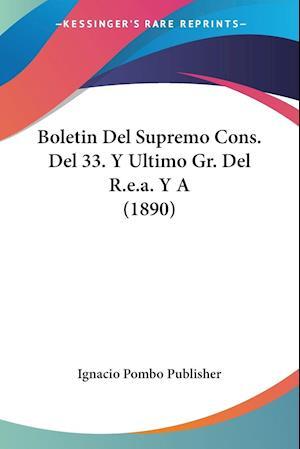 Boletin Del Supremo Cons. Del 33. Y Ultimo Gr. Del R.e.a. Y A (1890)