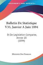 Bulletin de Statistique V35, Janvier a Juin 1894 af Des Finances Ministere Des Finances, Ministere Des Finances