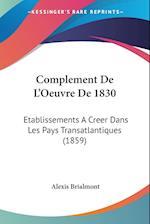 Complement de L'Oeuvre de 1830 af Alexis Brialmont