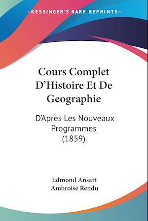 Bog, paperback Cours Complet D'Histoire Et de Geographie af Edmond Ansart, Ambroise Rendu