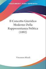 Il Concetto Giuridico Moderno Della Rappresentanza Politica (1892) af Vincenzo Miceli