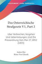 Das Osterreichische Strafgesetz V1, Part 2 af Ritter Von Glunek, Anton Hye