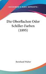 Die Oberflachen Oder Schiller-Farben (1895) af Bernhard Walter
