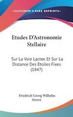 Etudes D'Astronomie Stellaire af Friedrich Georg Wilhelm Struve