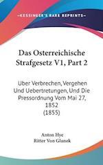 Das Osterreichische Strafgesetz V1, Part 2 af Anton Hye, Ritter Von Glunek