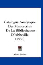 Catalogue Analytique Des Manuscrits af Alcius Ledieu