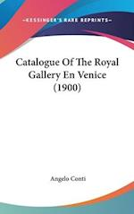 Catalogue of the Royal Gallery En Venice (1900) af Angelo Conti