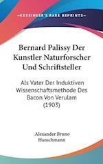 Bernard Palissy Der Kunstler Naturforscher Und Schriftsteller af Alexander Bruno Hanschmann