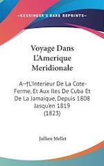 Voyage Dans L'Amerique Meridionale af Jullien Mellet