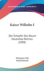 Kaiser Wilhelm I af Hermann Lieb, Emil Dietzsch