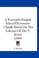 A Kannada-English School-Dictionary af J. Bucher