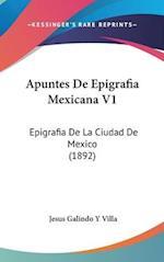 Apuntes de Epigrafia Mexicana V1 af Jesus Galindo y. Villa
