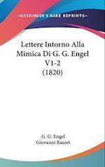 Lettere Intorno Alla Mimica Di G. G. Engel V1-2 (1820) af G. G. Engel