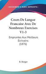 Cours de Langue Francaise Avec de Nombreux Exercises V1-3 af B. Berger