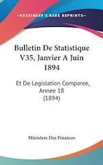 Bulletin de Statistique V35, Janvier a Juin 1894 af Ministere Des Finances, Des Finances Ministere Des Finances