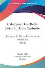 Catalogue Des Objets D'Art Et Haute Curiosite af Charles Pillet, Charles Mannheim, Clement