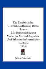 Die Empiristische Geschichtsauffassung David Humes af Julius Goldstein
