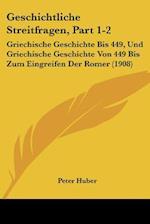 Geschichtliche Streitfragen, Part 1-2 af Peter Huber