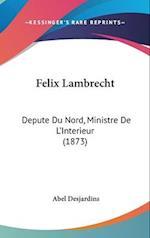Felix Lambrecht af Abel Desjardins