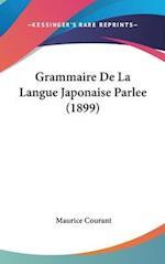 Grammaire de La Langue Japonaise Parlee (1899) af Maurice Courant