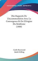 Des Rapports de L'Accommodation Avec La Convergence Et de L'Origine Du Strabisme (1888) af Jakob Stilling, Carlo Reymond