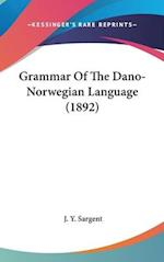 Grammar of the Dano-Norwegian Language (1892) af J. Y. Sargent