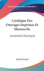 Catalogue Des Ouvrages Imprimes Et Manuscrits af Benoit Gonod
