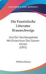 Die Faunistische Litteratur Braunschweigs af Wilhelm Blasius