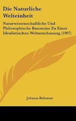 Die Naturliche Welteinheit af Johann Behrens