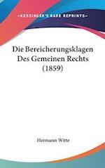 Die Bereicherungsklagen Des Gemeinen Rechts (1859) af Hermann Witte