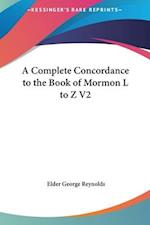 A Complete Concordance to the Book of Mormon L to Z V2 af Elder George Reynolds