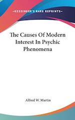 The Causes of Modern Interest in Psychic Phenomena af Alfred W. Martin