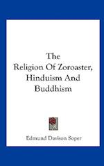 The Religion of Zoroaster, Hinduism and Buddhism