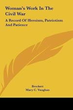 Woman's Work in the Civil War af Mary C. Vaughan, Linus Pierpont Brockett, L. P. Brockett