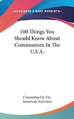 100 Things You Should Know about Communism in the U.S.A. af On Committee on Un-American Activities, Committee on Un-American Activities