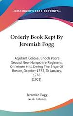 Orderly Book Kept by Jeremiah Fogg af Jeremiah Fogg