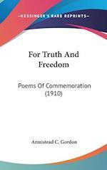 For Truth and Freedom af Armistead C. Gordon