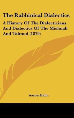 Bog, hardback The Rabbinical Dialectics af Aaron Hahn