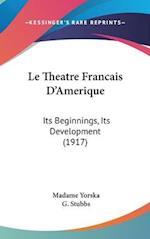 Le Theatre Francais D'Amerique af Madame Yorska