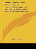 Breech-Loaders Versus Muzzle-Loaders af William Castle Dodge