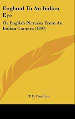 England to an Indian Eye af T. B. Pandian