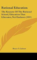 Rational Education af Bruce T. Calvert