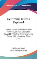 New York's Inferno Explored af Ballington Booth, Maud Ballington Booth
