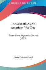 The Sabbath as an American War Day af Wesley Philemon Carroll