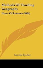 Methods of Teaching Geography af Lucretia Crocker