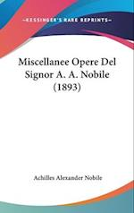 Miscellanee Opere del Signor A. A. Nobile (1893) af Achilles Alexander Nobile